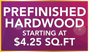 Prefinished hardwood starting at $4.25 sq.ft. plus 6 months interest free financing!  Apply now!